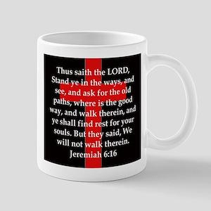 Jeremiah 6:16 11 oz Ceramic Mug