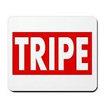TRIPE Mousepad