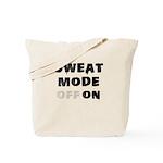 Sweat mode on Tote Bag