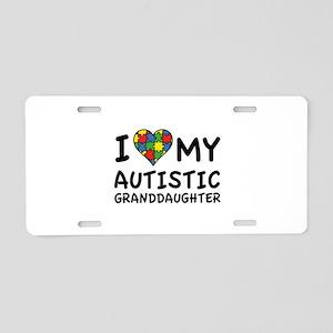 I Love My Autistic Granddaughter Aluminum License