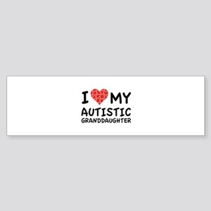 I Love My Autistic Granddaughter Sticker (Bumper)