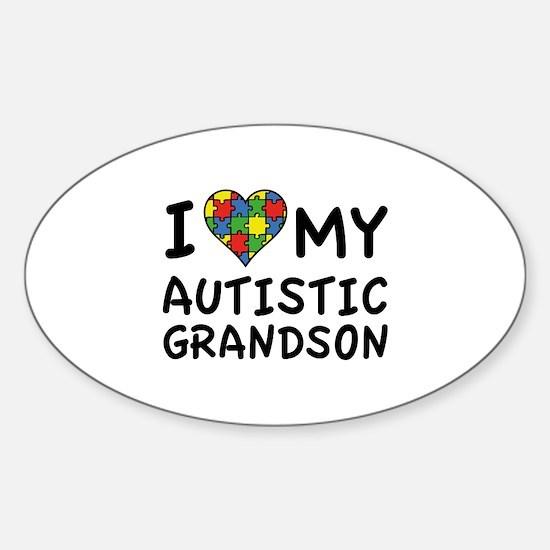 I Love My Autistic Grandson Sticker (Oval)