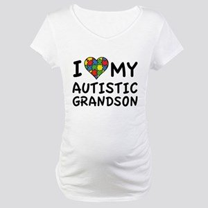 I Love My Autistic Grandson Maternity T-Shirt