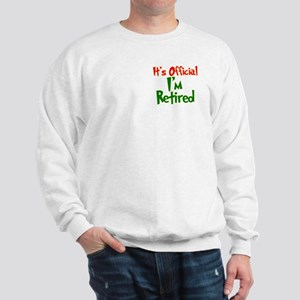 Retirement Fun! Sweatshirt