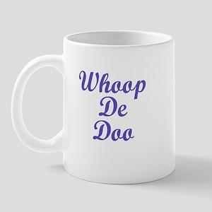 Whoop De Doo Mug