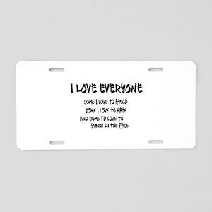 I Love Everyone Aluminum License Plate