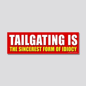Tailgating Is Idiocy (magnet)