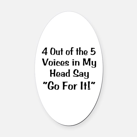 4 Out of the 5 Voices Oval Car Magnet