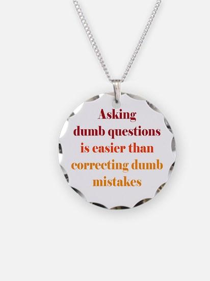 dumb_questions_rnd2.png Necklace