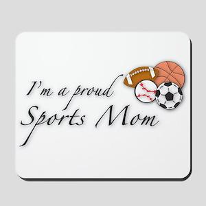 I'm a Proud Sports Mom Mousepad