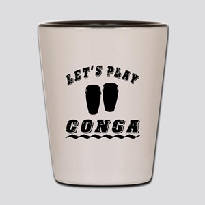 Let's Play conga Shot Glass
