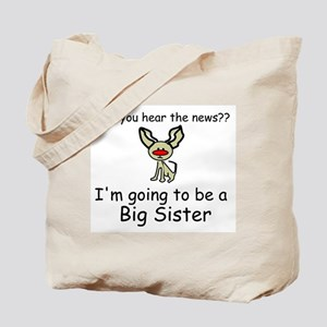 Did you hear the news- BIG SISTER Tote Bag