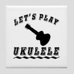 Let's Play Ukulele Tile Coaster