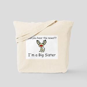 Did you hear the news Big Sis Tote Bag