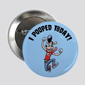 """I Pooped Today! 2.25"""" Button"""