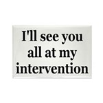 See You At My Intervention Rectangle Magnet
