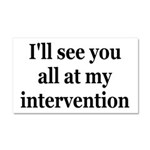See You At My Intervention Car Magnet 20 x 12