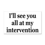 See You At My Intervention Rectangle Car Magnet
