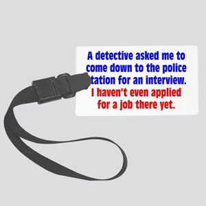 Police Job Interview Large Luggage Tag