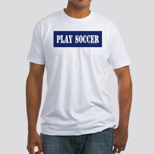 PLAY SOCCER Fitted T-Shirt