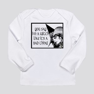 witch is not a bad thing Long Sleeve T-Shirt