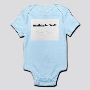 anything for you Infant Bodysuit