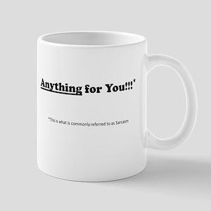anything for you Mug