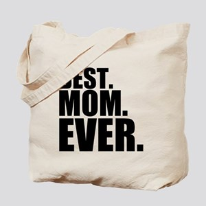Best Mom Ever - Best. Mom. Ever. Tote Bag