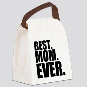 Best Mom Ever - Best. Mom. Ever. Canvas Lunch Bag