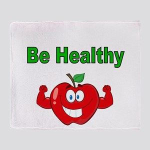 Be healthy Throw Blanket