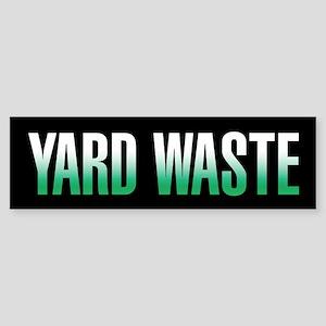 Yard Waste Sticker (Black Series) Bumper Sticker