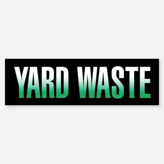 Yard Waste Bumper Bumper Sticker (Black Series) Bumper Bumper Bumper Sticker