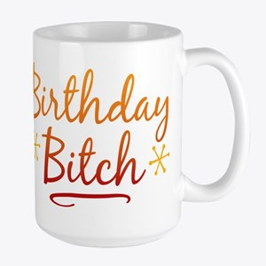 Birthday Bitch Mug