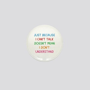 Just because I can't talk ... Mini Button