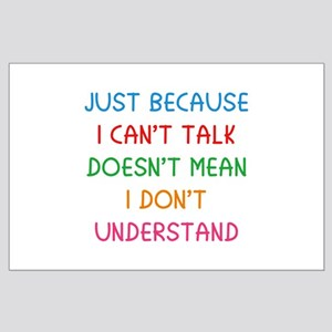 Just because I can't talk ... Large Poster