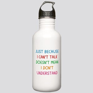 Just because I can't talk ... Stainless Water Bott