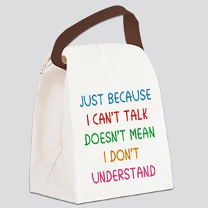 Just because I can't talk ... Canvas Lunch Bag