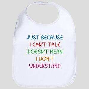 Just because I can't talk ... Bib