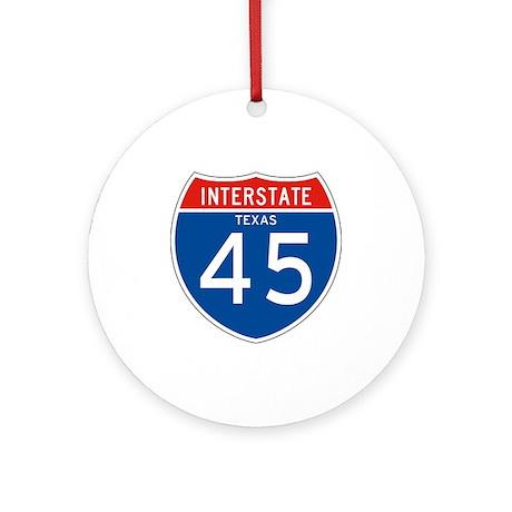 Interstate 45 - TX Ornament (Round)