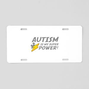 Autism Is My Super Power! Aluminum License Plate