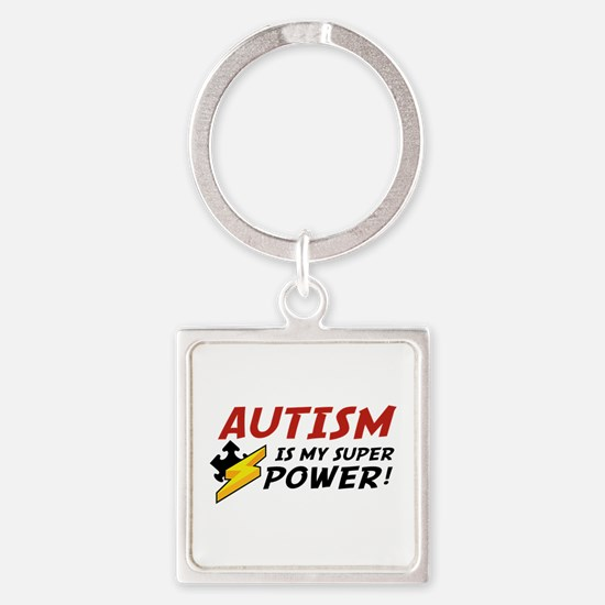 Autism Is My Super Power! Square Keychain