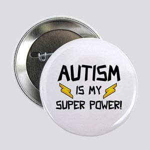 """Autism Is My Super Power! 2.25"""" Button"""