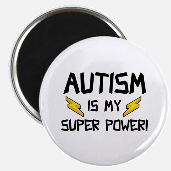 Autism Is My Super Power! Magnet