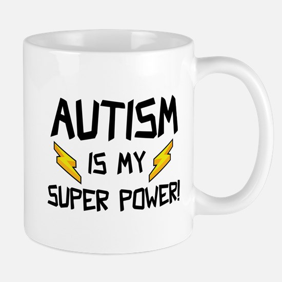 Autism Is My Super Power! Mug