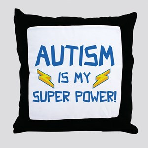 Autism Is My Super Power! Throw Pillow