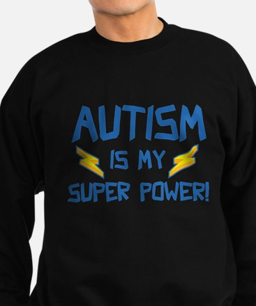 Autism Is My Super Power! Sweatshirt (dark)