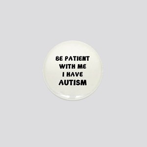 I have autism Mini Button