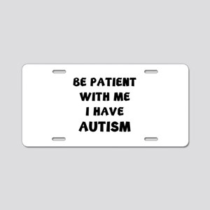 I have autism Aluminum License Plate