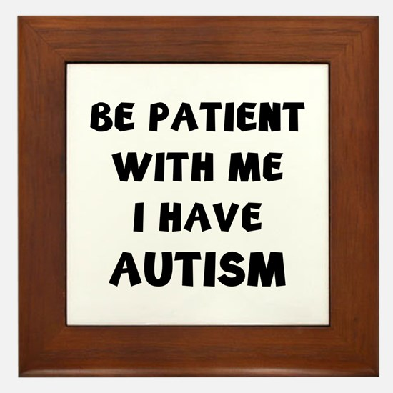 I have autism Framed Tile