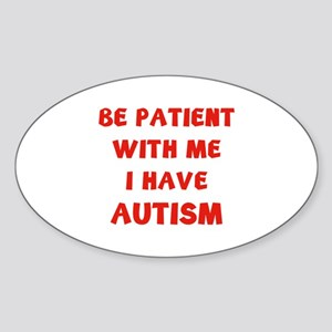 I have autism Sticker (Oval)